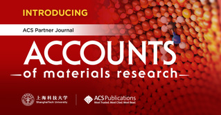 ShanghaiTech University and American Chemical Society Partner in New Journal - Accounts of Materials Research